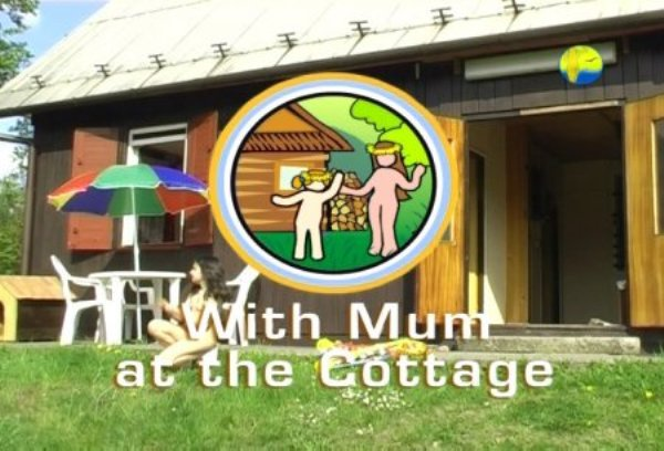 With Mum at the Cottage - beauty new family nudism video [720×480 | 01:14:56 | 4.1 GB]